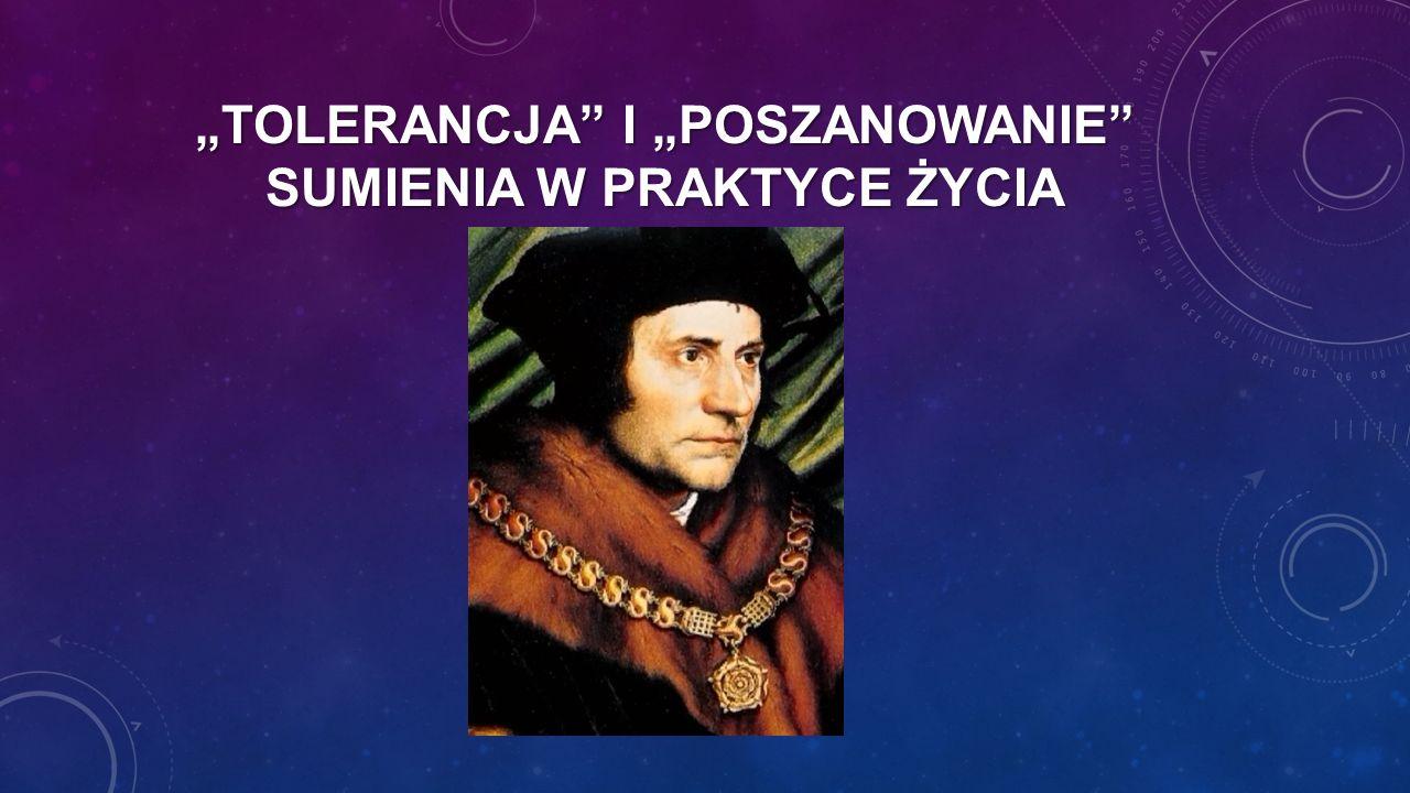 """""""TOLERANCJA"""" I """"POSZANOWANIE"""" SUMIENIA W PRAKTYCE ŻYCIA"""