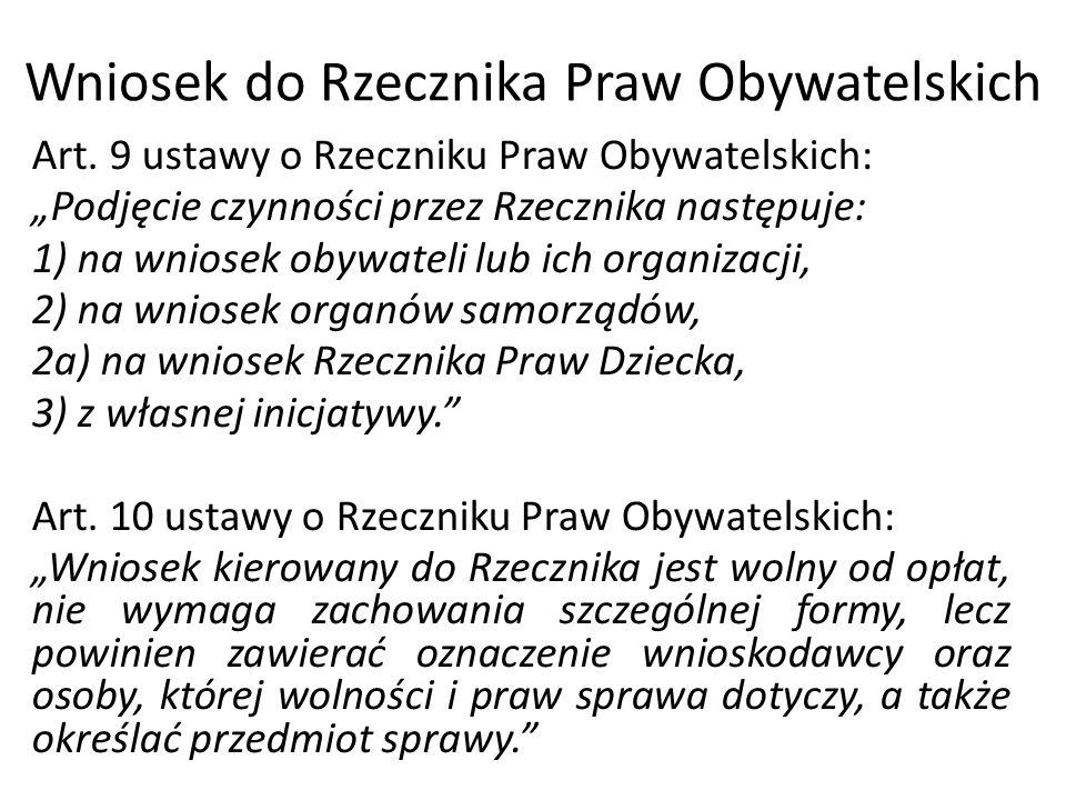 """Wniosek do Rzecznika Praw Obywatelskich Art. 9 ustawy o Rzeczniku Praw Obywatelskich: """"Podjęcie czynności przez Rzecznika następuje: 1) na wniosek oby"""