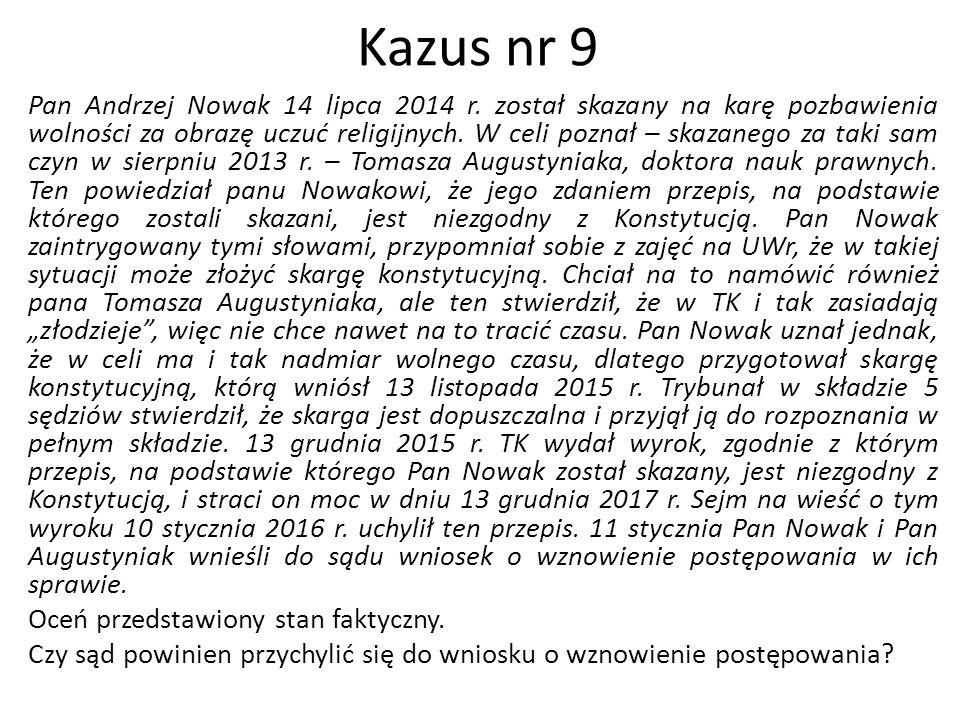 Kazus nr 9 Pan Andrzej Nowak 14 lipca 2014 r. został skazany na karę pozbawienia wolności za obrazę uczuć religijnych. W celi poznał – skazanego za ta