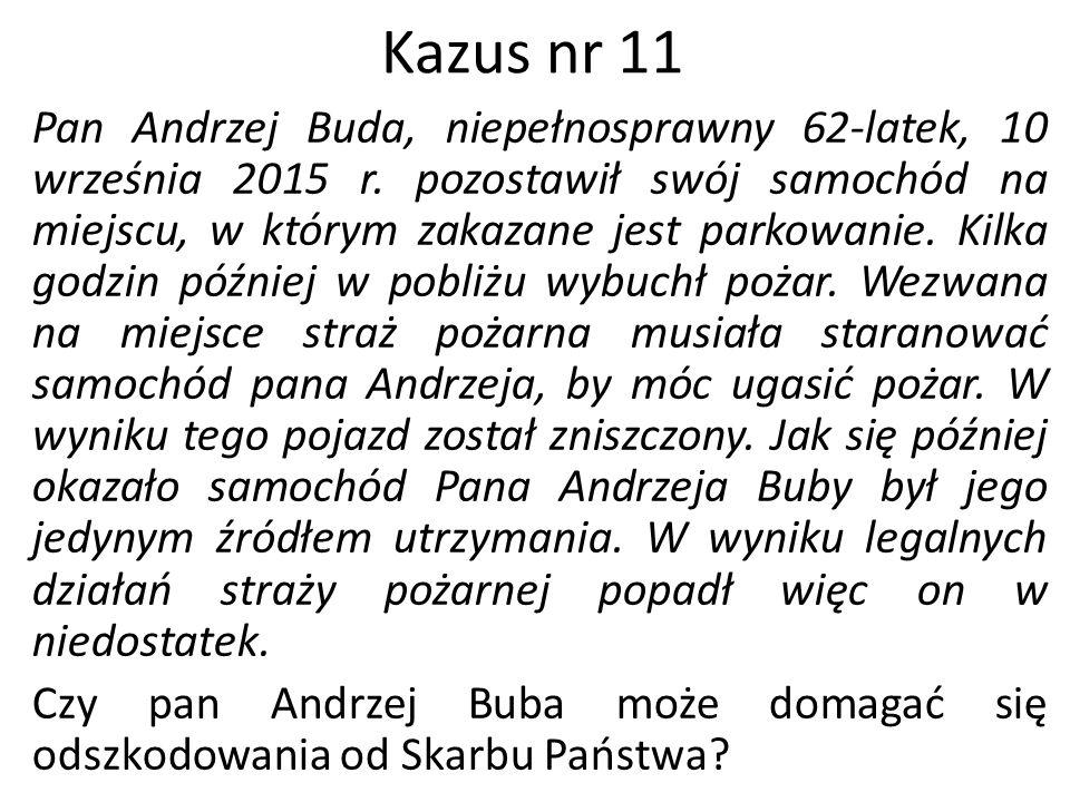 Kazus nr 11 Pan Andrzej Buda, niepełnosprawny 62-latek, 10 września 2015 r. pozostawił swój samochód na miejscu, w którym zakazane jest parkowanie. Ki