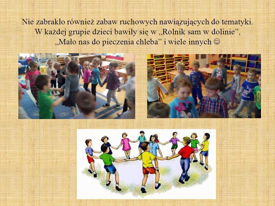 """Nie zabrakło również zabaw ruchowych nawiązujących do tematyki. W każdej grupie dzieci bawiły się w """"Rolnik sam w dolinie"""", """"Mało nas do pieczenia chl"""