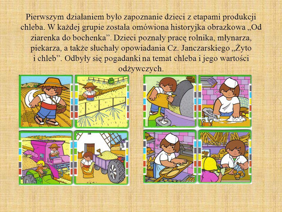 """Pierwszym działaniem było zapoznanie dzieci z etapami produkcji chleba. W każdej grupie została omówiona historyjka obrazkowa """"Od ziarenka do bochenka"""