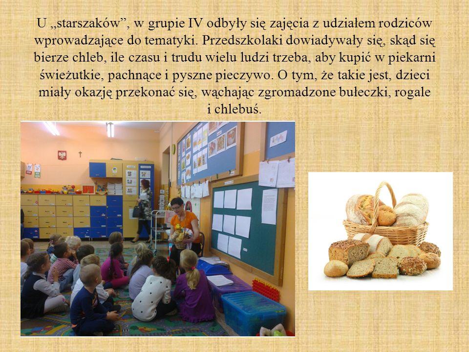 """U """"starszaków"""", w grupie IV odbyły się zajęcia z udziałem rodziców wprowadzające do tematyki. Przedszkolaki dowiadywały się, skąd się bierze chleb, il"""