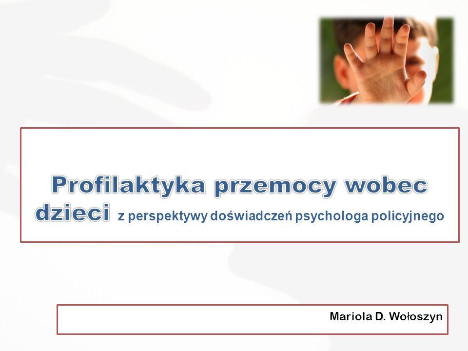 takie jak:  przemoc fizyczna  przemoc psychiczna/emocjonalna  zaniedbywanie  wykorzystywanie (wł.