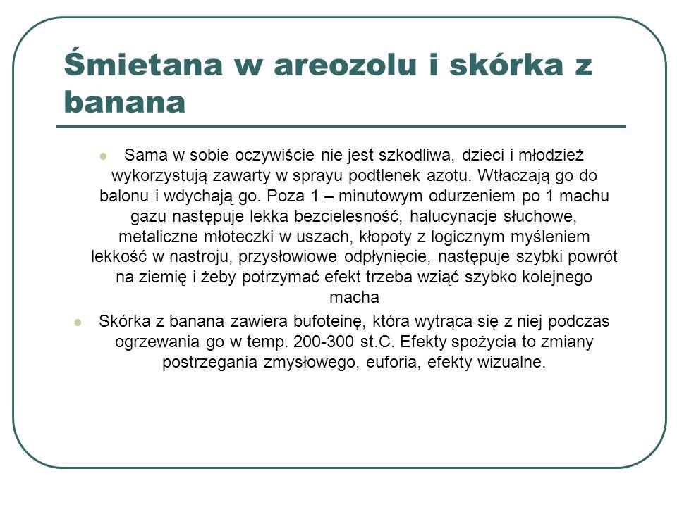 Śmietana w areozolu i skórka z banana Sama w sobie oczywiście nie jest szkodliwa, dzieci i młodzież wykorzystują zawarty w sprayu podtlenek azotu. Wtł