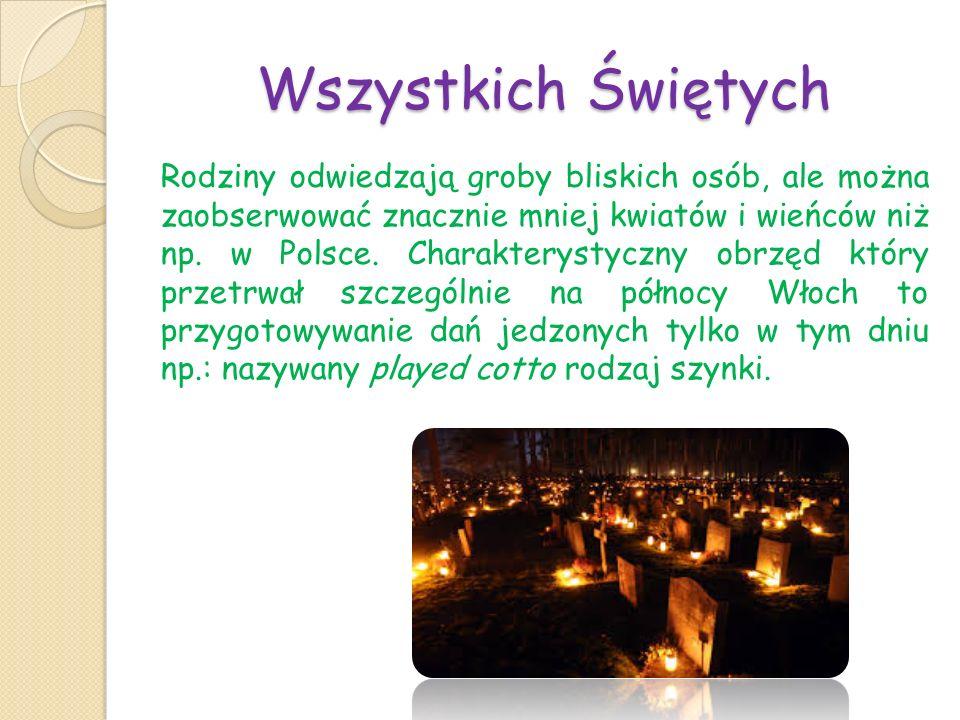Wszystkich Świętych Rodziny odwiedzają groby bliskich osób, ale można zaobserwować znacznie mniej kwiatów i wieńców niż np. w Polsce. Charakterystyczn
