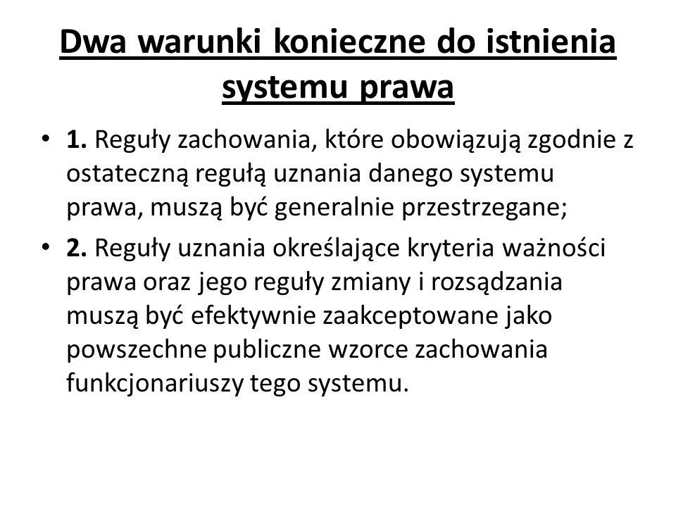 Dwa warunki konieczne do istnienia systemu prawa 1.