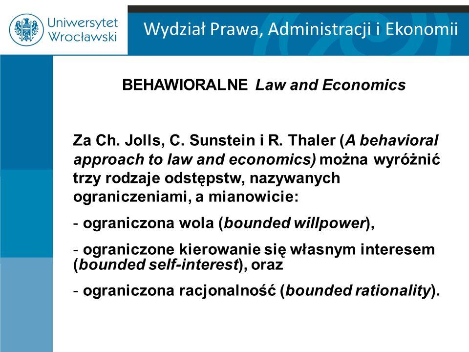 Wydział Prawa, Administracji i Ekonomii Za Ch. Jolls, C. Sunstein i R. Thaler (A behavioral approach to law and economics) można wyróżnić trzy rodzaje