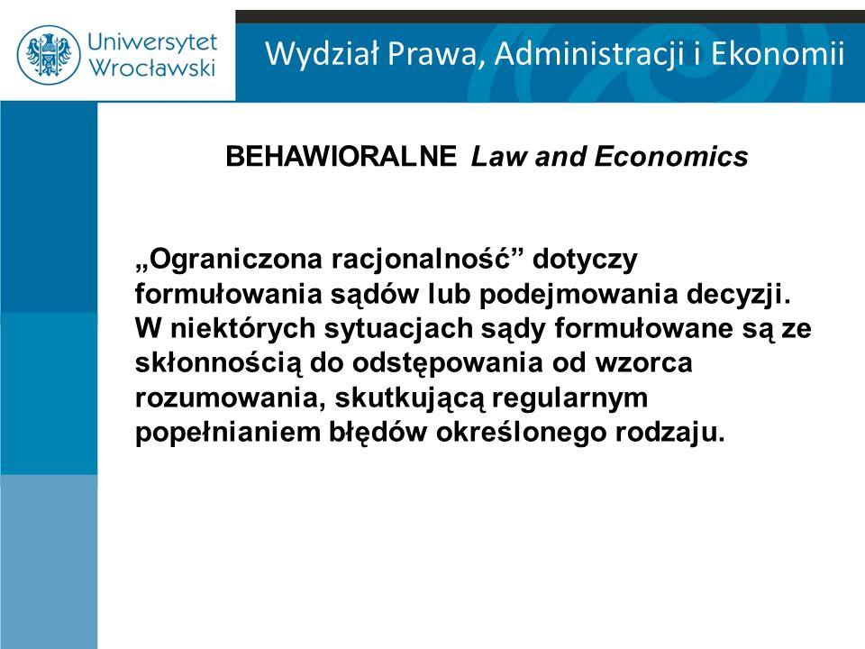 """Wydział Prawa, Administracji i Ekonomii """"Ograniczona racjonalność dotyczy formułowania sądów lub podejmowania decyzji."""