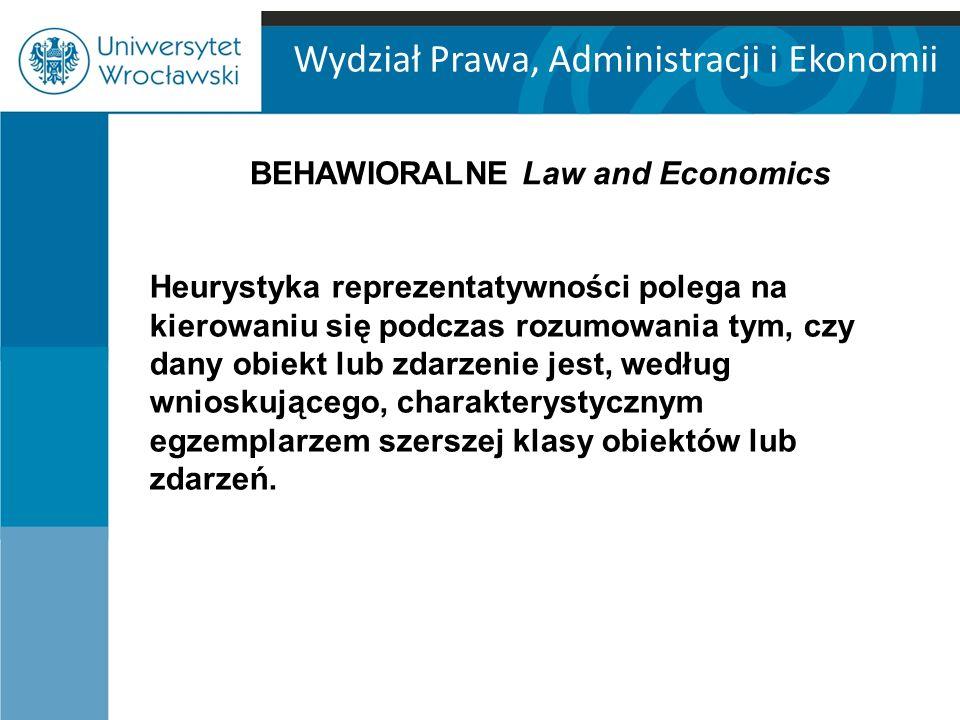 Wydział Prawa, Administracji i Ekonomii Heurystyka reprezentatywności polega na kierowaniu się podczas rozumowania tym, czy dany obiekt lub zdarzenie