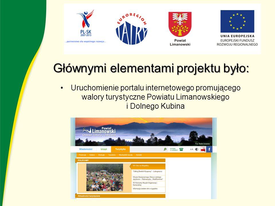 Głównymi elementami projektu było: Uruchomienie portalu internetowego promującego walory turystyczne Powiatu Limanowskiego i Dolnego Kubina
