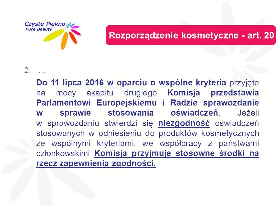 2.… Do 11 lipca 2016 w oparciu o wspólne kryteria przyjęte na mocy akapitu drugiego Komisja przedstawia Parlamentowi Europejskiemu i Radzie sprawozdanie w sprawie stosowania oświadczeń.