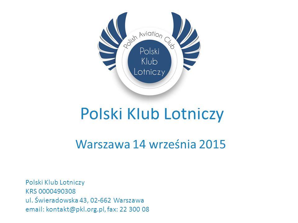 Polski Klub Lotniczy Warszawa 14 września 2015 Polski Klub Lotniczy KRS 0000490308 ul.