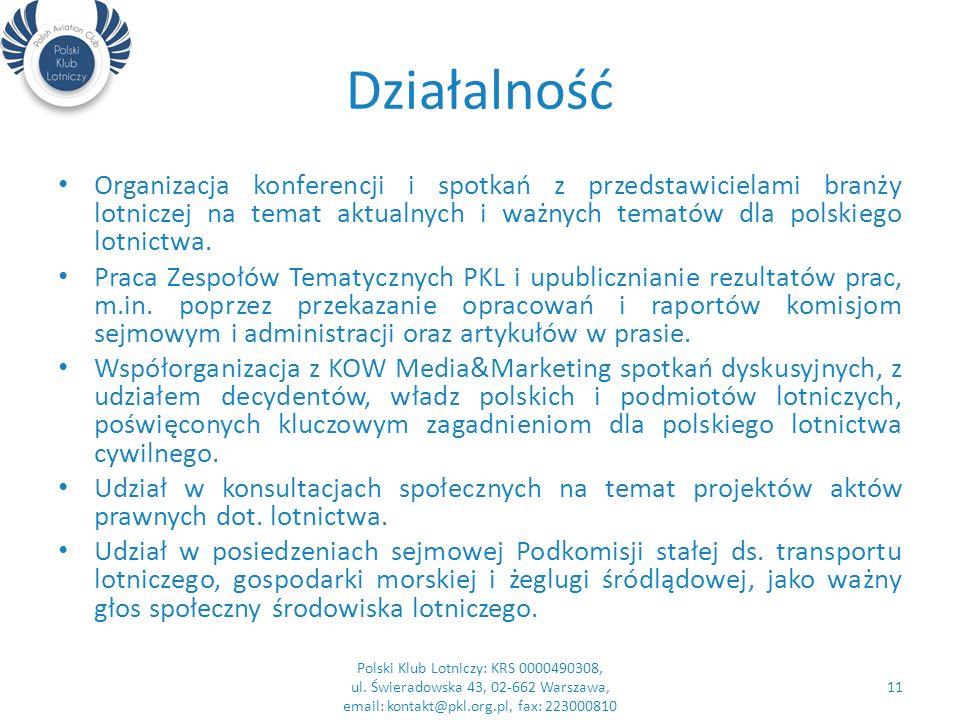 Działalność Organizacja konferencji i spotkań z przedstawicielami branży lotniczej na temat aktualnych i ważnych tematów dla polskiego lotnictwa.