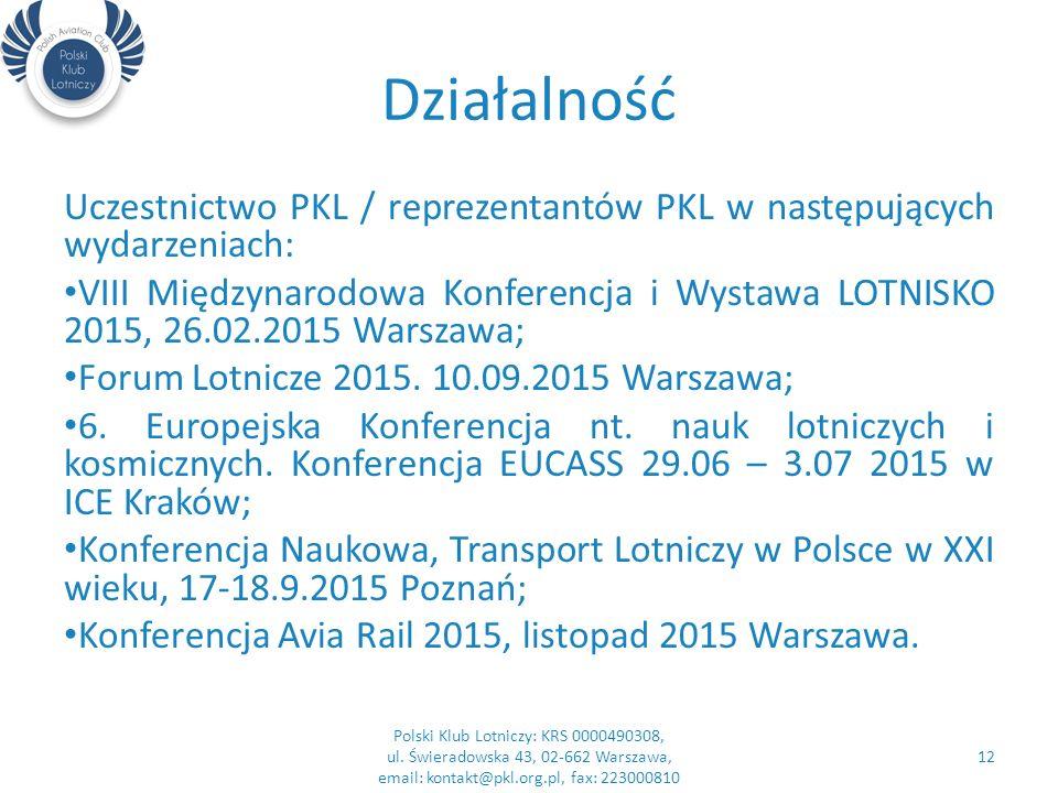 Działalność Uczestnictwo PKL / reprezentantów PKL w następujących wydarzeniach: VIII Międzynarodowa Konferencja i Wystawa LOTNISKO 2015, 26.02.2015 Warszawa; Forum Lotnicze 2015.