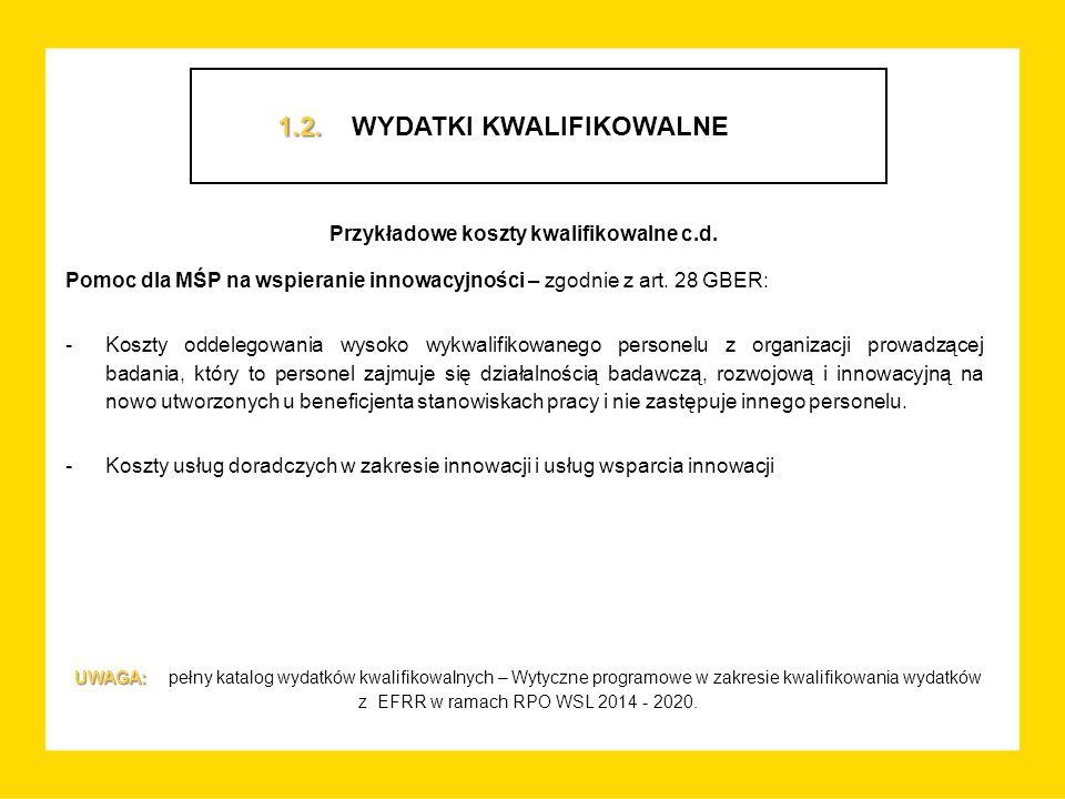 Przykładowe koszty kwalifikowalne c.d. Pomoc dla MŚP na wspieranie innowacyjności – zgodnie z art.