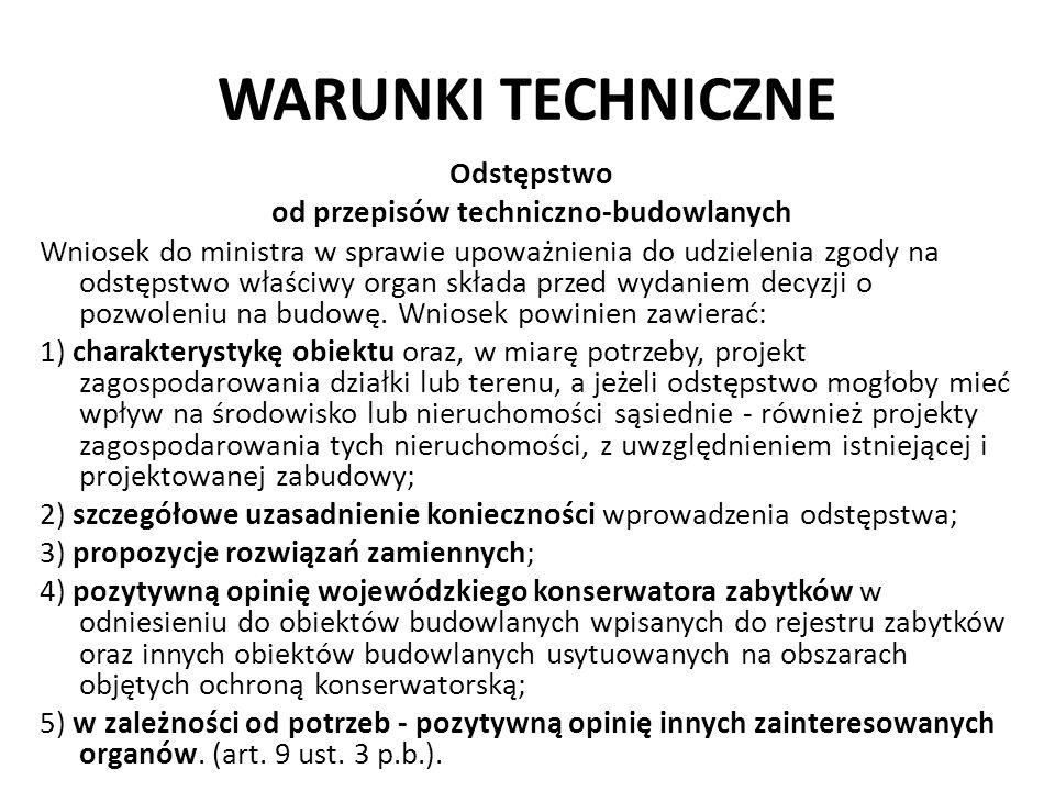 WARUNKI TECHNICZNE Odstępstwo od przepisów techniczno-budowlanych Wniosek do ministra w sprawie upoważnienia do udzielenia zgody na odstępstwo właściw