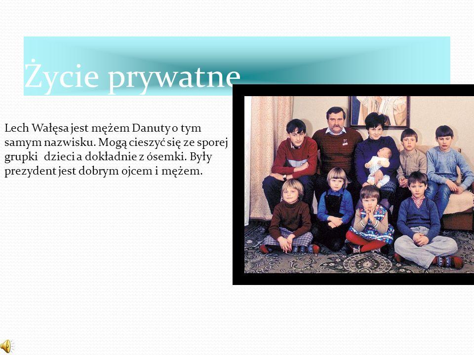 Życie prywatne Lech Wałęsa jest mężem Danuty o tym samym nazwisku. Mogą cieszyć się ze sporej grupki dzieci a dokładnie z ósemki. Były prezydent jest