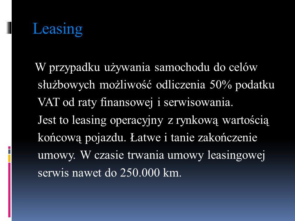 Leasing W przypadku używania samochodu do celów służbowych możliwość odliczenia 50% podatku VAT od raty finansowej i serwisowania.