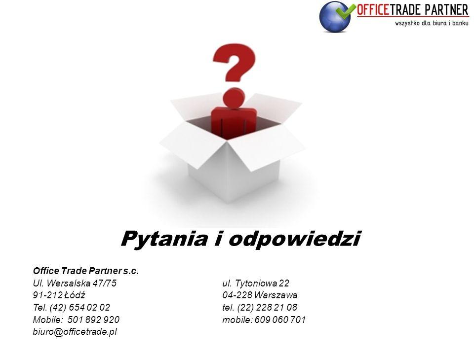 Pytania i odpowiedzi Office Trade Partner s.c. Ul. Wersalska 47/75ul. Tytoniowa 22 91-212 Łódź04-228 Warszawa Tel. (42) 654 02 02tel. (22) 228 21 08 M