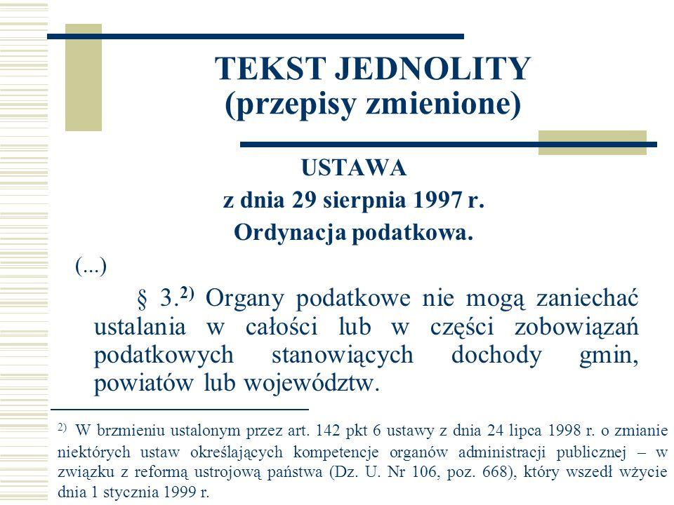 TEKST JEDNOLITY (przepisy zmienione) USTAWA z dnia 29 sierpnia 1997 r.