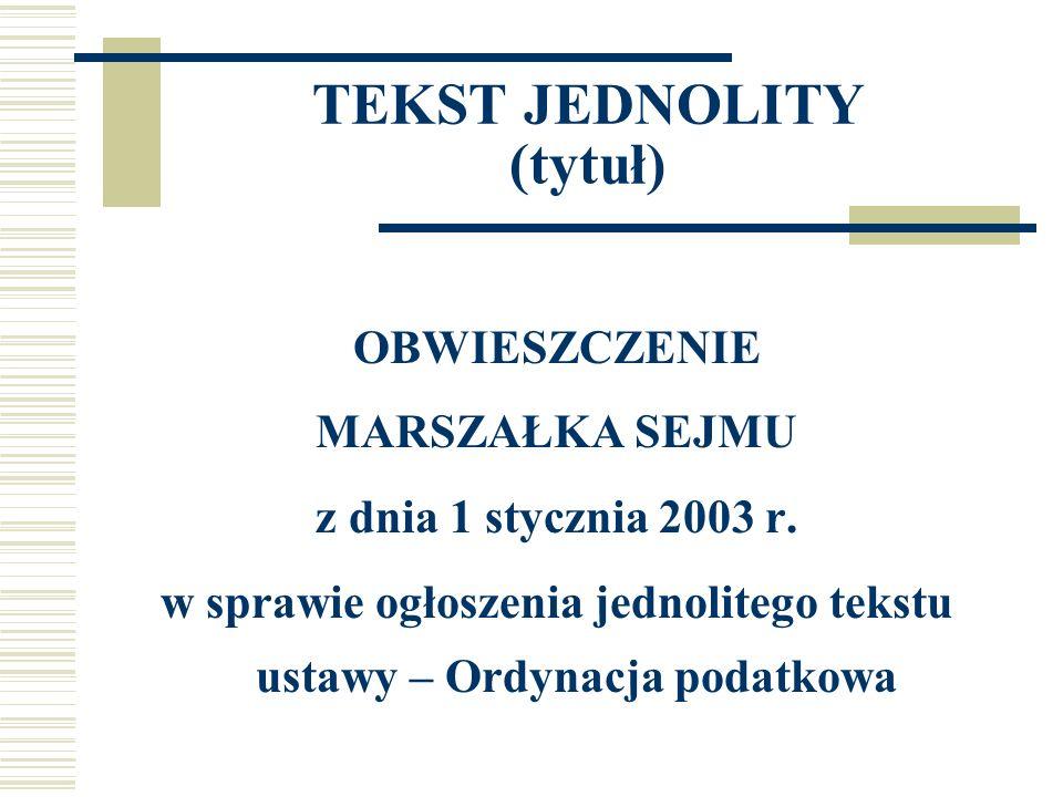 TEKST JEDNOLITY (tytuł) OBWIESZCZENIE MARSZAŁKA SEJMU z dnia 1 stycznia 2003 r.