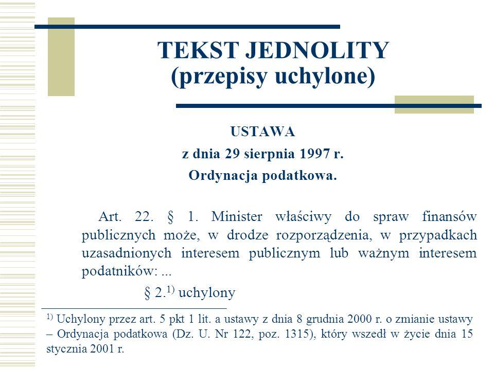 TEKST JEDNOLITY (przepisy uchylone) USTAWA z dnia 29 sierpnia 1997 r.