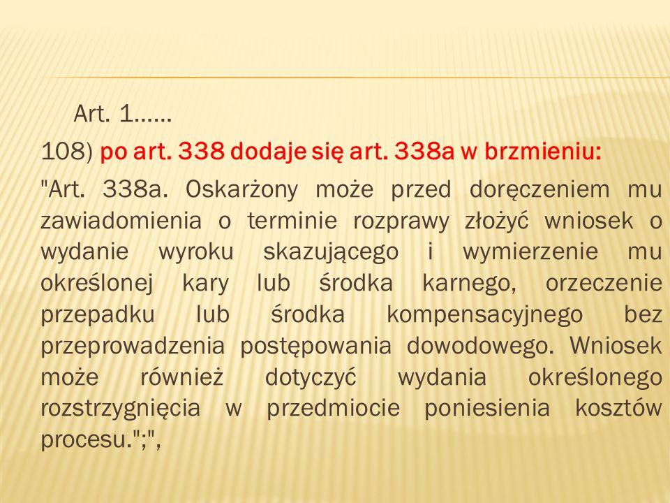 Art. 1…… 108) po art. 338 dodaje się art. 338a w brzmieniu: