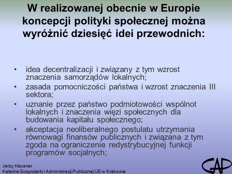 """Jerzy Hausner Katedra Gospodarki i Administracji Publicznej UE w Krakowie znaczenie negocjacji zbiorowych, przy czym tradycyjne pakty trójstronne uzupełniane są dialogiem obywatelskim, w którym uczestniczą także organizacje społeczne; rola edukacji, w tym systemu edukacji publicznej, jako instrumentu inwestowania w kapitał ludzki i budowania """"społeczeństwa opartego na wiedzy ; znaczenie sektora ekonomii społecznej, zatrudnienia socjalnego i zatrudnienia subsydiowanego dla realizacji polityki zatrudnienia; przeciwdziałanie wykluczeniu społecznemu poprzez pomoc w podjęciu pracy lub udział w programach integracyjnych; dowartościowanie wolontariatu jako formy pracy użytecznej społecznie i formy zdobywania umiejętności i kwalifikacji do podjęcia pracy zarobkowej; działania aktywizujące nie tylko pojedynczych klientów, ale także całe społeczności lokalne i związany z tym renesans środowiskowej metody pracy socjalnej."""