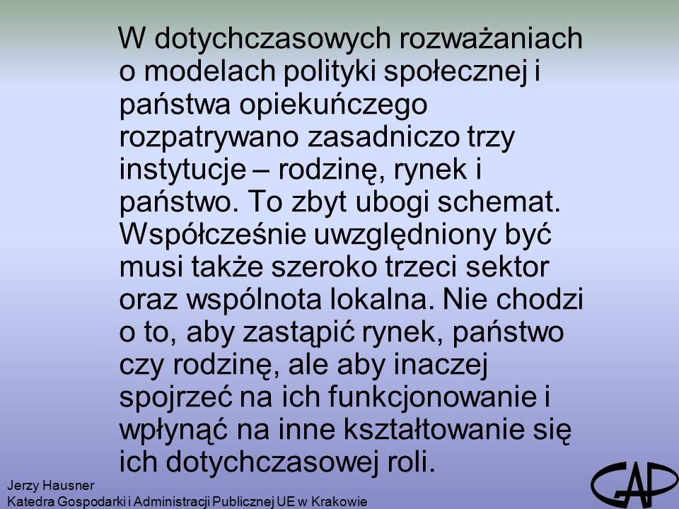 """Jerzy Hausner Katedra Gospodarki i Administracji Publicznej UE w Krakowie od """"państwa opiekuńczego do """"państwa pracy , od """"państwa opiekuńczego do społeczeństwa """"opiekuńczego , od polityki wyrównywania do polityki spójności, od dialogu korporatystycznego do dialogu obywatelskiego, w kierunku ekonomii społecznej i społecznej odpowiedzialności biznesu."""