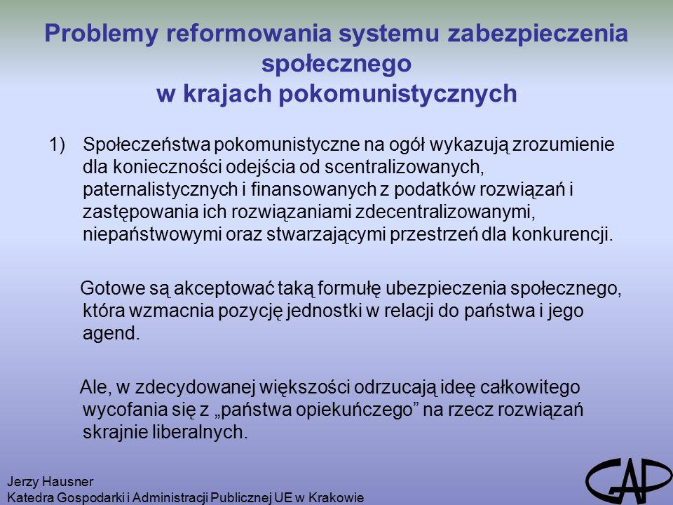 Jerzy Hausner Katedra Gospodarki i Administracji Publicznej UE w Krakowie I to jest też zasadniczy problem rozwoju ekonomii społecznej w Polsce czy w innych krajach pokomunistycznych.