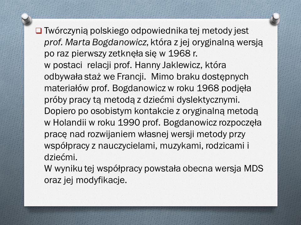  Twórczynią polskiego odpowiednika tej metody jest prof. Marta Bogdanowicz, która z jej oryginalną wersją po raz pierwszy zetknęła się w 1968 r. w po