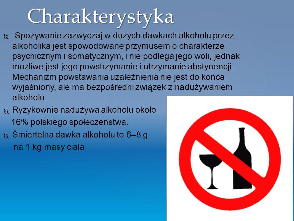   Spożywanie zazwyczaj w dużych dawkach alkoholu przez alkoholika jest spowodowane przymusem o charakterze psychicznym i somatycznym, i nie podlega
