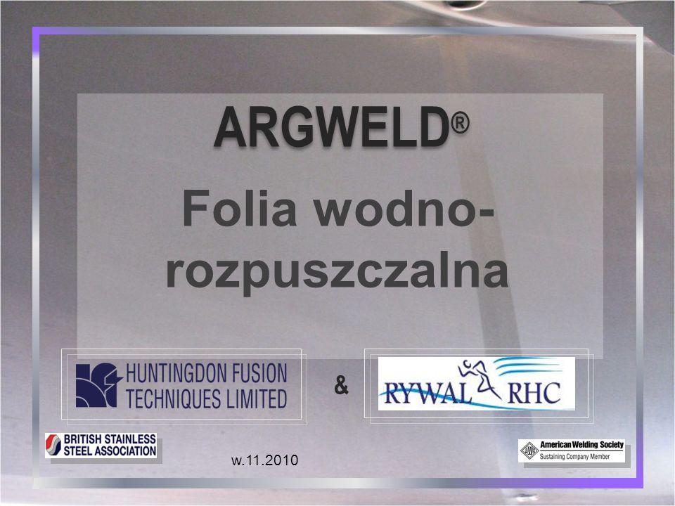 Wady użycia prowizorycznych zapór argonowych: ARGWELD ® Folia wodno-rozpuszczalna 2 2 ■ Czas potrzebny na przygotowanie ■ Zawierają niepożądane gazy i wilgoć ■ Zrobione z materiałów porowatych Mogą przepuszczać powietrze i gazy wpływające szkodliwie na spoinę & Pod wpływem ciepła uwalniają wilgoć i substancje niepożądane Mogą przepuszczać powietrze i gazy wpływające szkodliwie na spoinę & Pod wpływem ciepła uwalniają wilgoć i substancje niepożądane