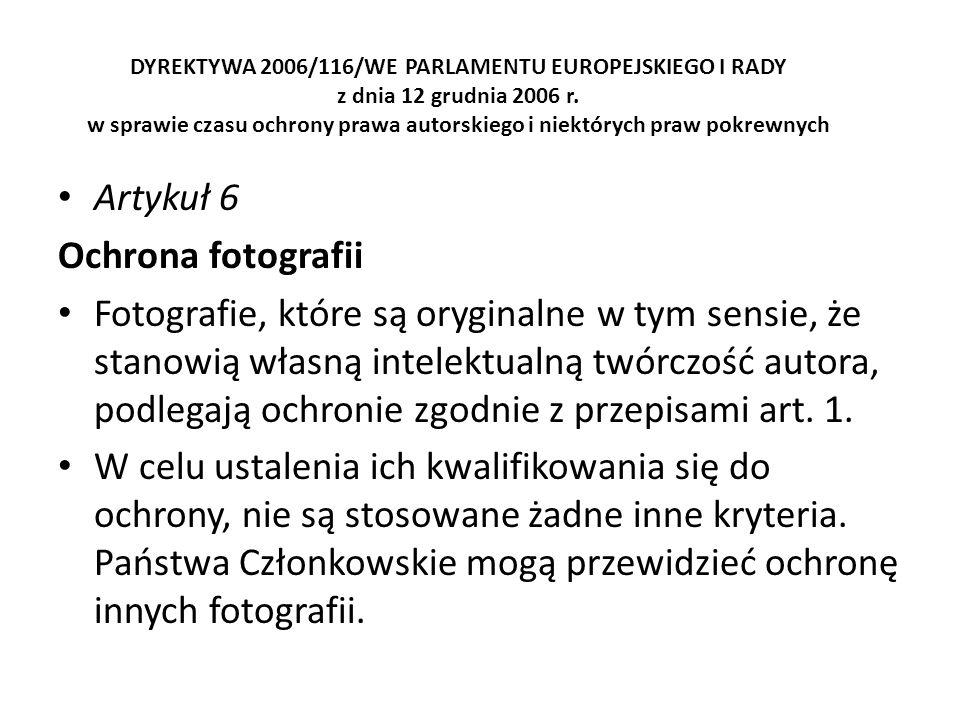 DYREKTYWA 2006/116/WE PARLAMENTU EUROPEJSKIEGO I RADY z dnia 12 grudnia 2006 r. w sprawie czasu ochrony prawa autorskiego i niektórych praw pokrewnych