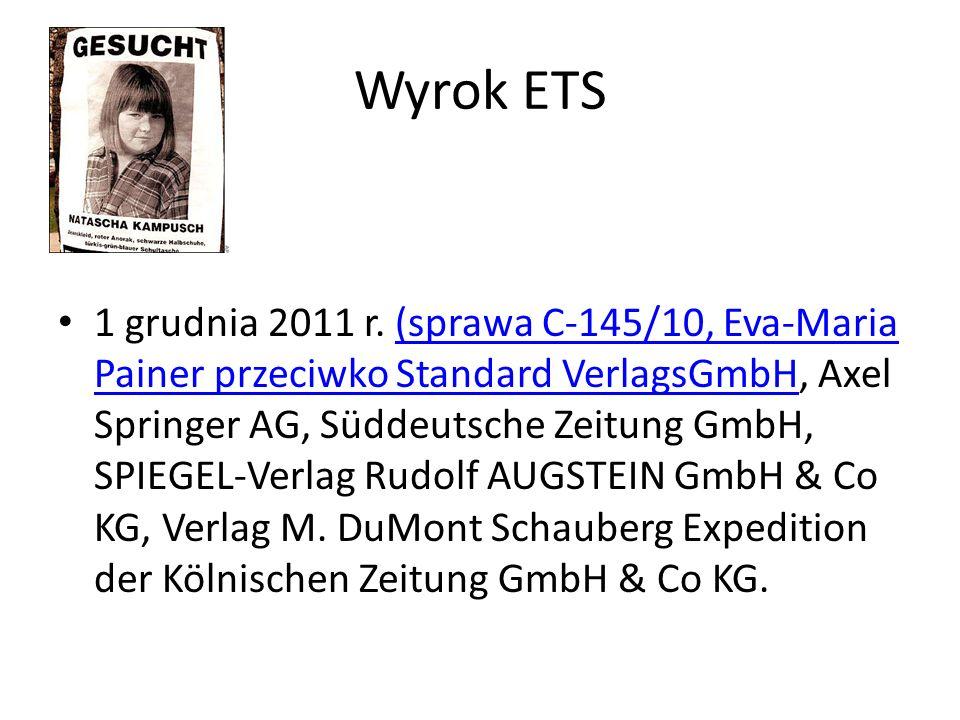 Wyrok ETS 1 grudnia 2011 r. (sprawa C ‑ 145/10, Eva-Maria Painer przeciwko Standard VerlagsGmbH, Axel Springer AG, Süddeutsche Zeitung GmbH, SPIEGEL-V