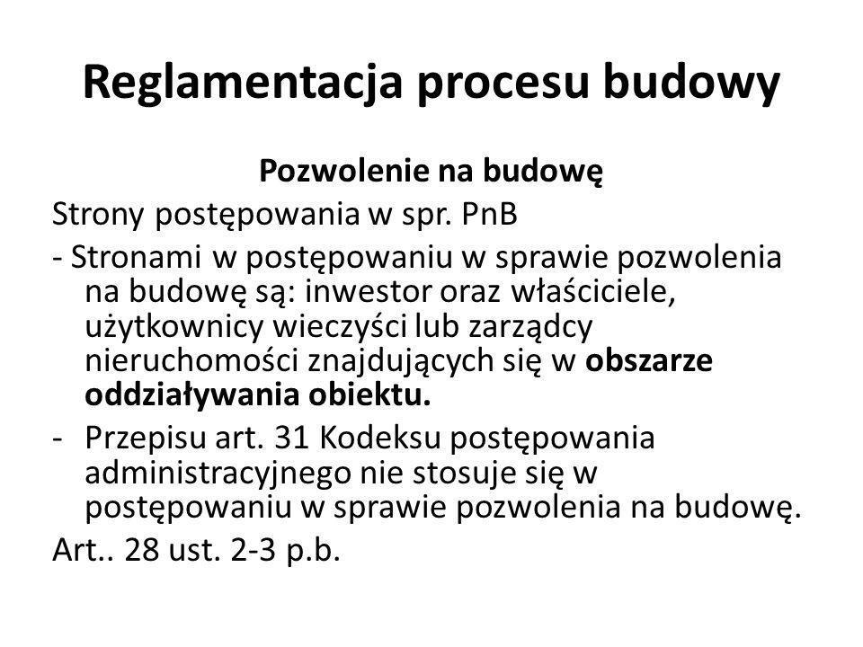Reglamentacja procesu budowy Pozwolenie na budowę Strony postępowania w spr.