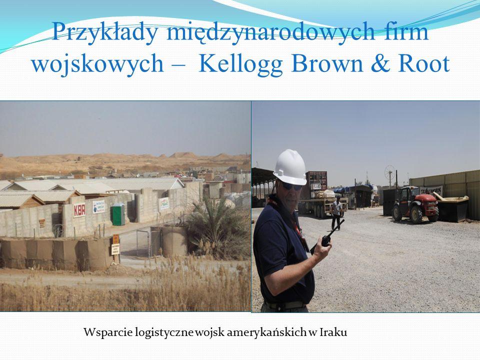 Przykłady międzynarodowych firm wojskowych – Kellogg Brown & Root Wsparcie logistyczne wojsk amerykańskich w Iraku
