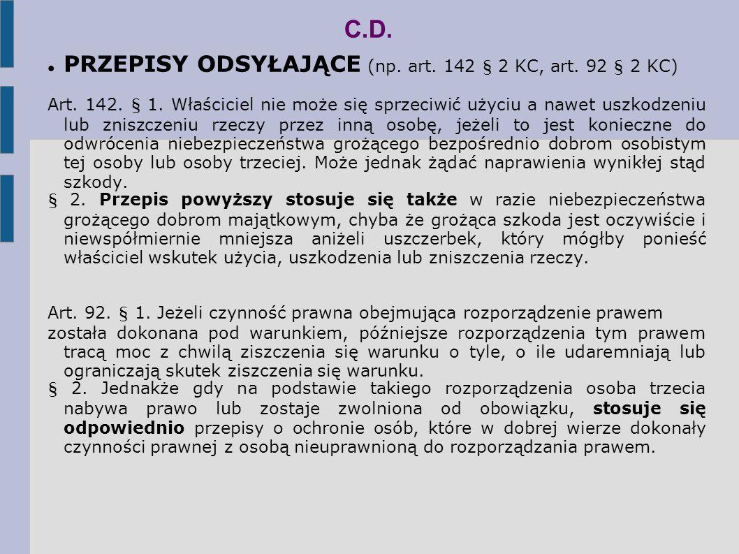 C.D.PRZEPISY ODSYŁAJĄCE (np. art. 142 § 2 KC, art.