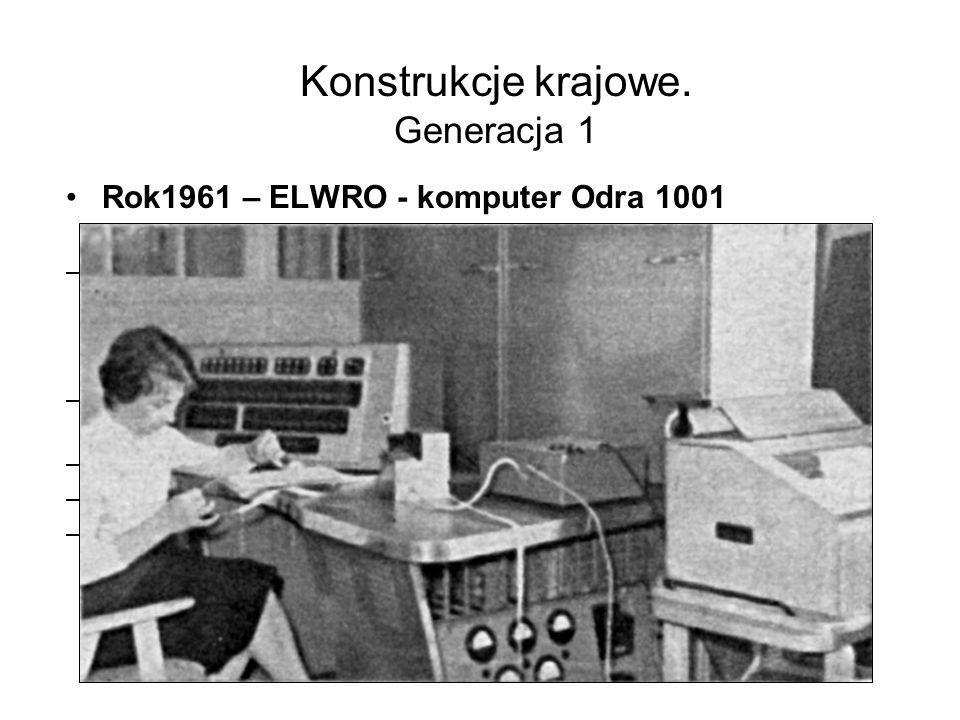 Konstrukcje krajowe. Generacja 1 Rok1960 – PW - komputer UMC-1 –szybkość: 100 dodawań na sekundę –używał do obliczeń pozycyjnego systemu liczbowego o
