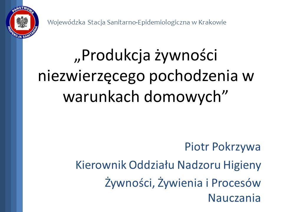 Wojewódzka Stacja Sanitarno-Epidemiologiczna w Krakowie Wytyczne Dobrej Praktyki Higienicznej i Produkcyjnej przy produkcji żywności niezwierzęcego pochodzenia w warunkach domowych z wykorzystaniem surowców roślinnych z własnych upraw.