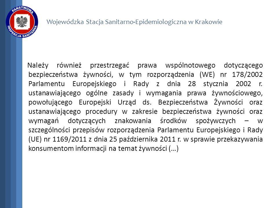 Wojewódzka Stacja Sanitarno-Epidemiologiczna w Krakowie Należy również przestrzegać prawa wspólnotowego dotyczącego bezpieczeństwa żywności, w tym roz