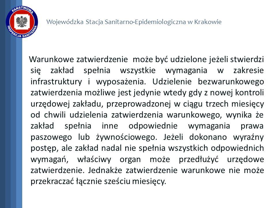 Wojewódzka Stacja Sanitarno-Epidemiologiczna w Krakowie Warunkowe zatwierdzenie może być udzielone jeżeli stwierdzi się zakład spełnia wszystkie wymag