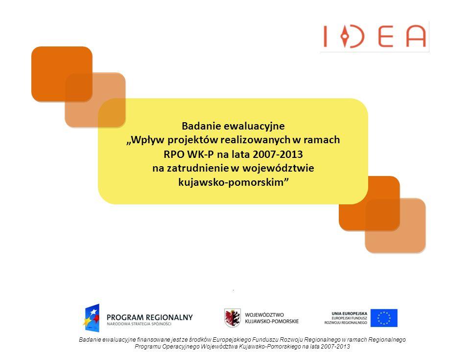 """Badanie ewaluacyjne """"Wpływ projektów realizowanych w ramach RPO WK-P na lata 2007-2013 na zatrudnienie w województwie kujawsko-pomorskim ."""