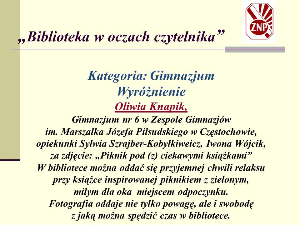 Kategoria: Gimnazjum Wyróżnienie Oliwia Knapik, Gimnazjum nr 6 w Zespole Gimnazjów im.