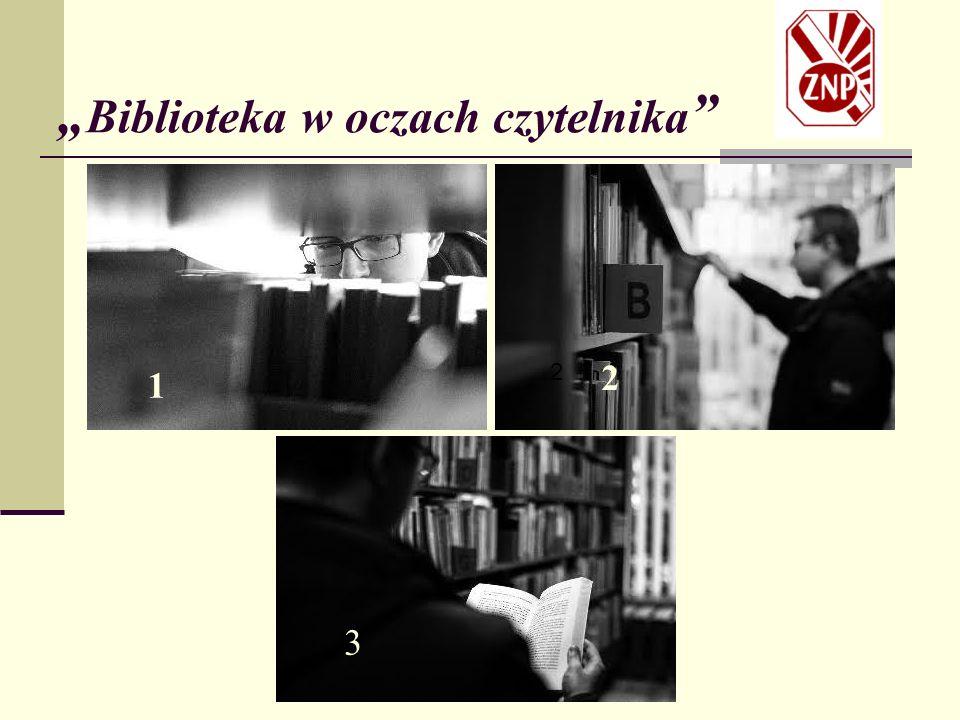 """"""" Biblioteka w oczach czytelnika 1 2 2 3"""