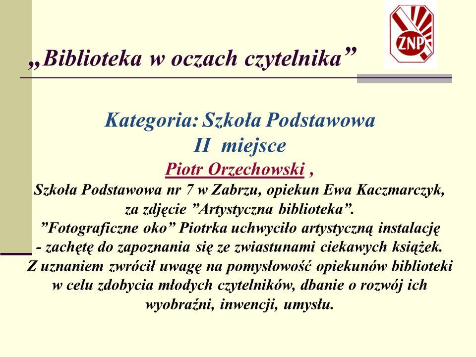 Kategoria: Szkoła Podstawowa II miejsce Piotr Orzechowski, Szkoła Podstawowa nr 7 w Zabrzu, opiekun Ewa Kaczmarczyk, za zdjęcie Artystyczna biblioteka .