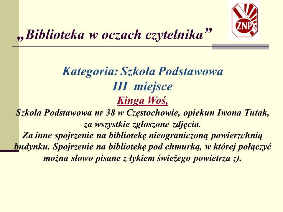""""""" Biblioteka w oczach czytelnika Komisja w składzie: Katarzyna Czapla - Durska, kierownik wypożyczalni Wojewódzkiej Biblioteki Pedagogicznej im."""