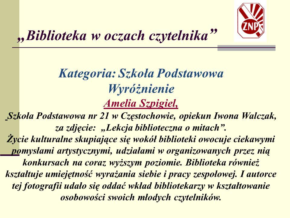 """Kategoria: Szkoła Podstawowa Wyróżnienie Amelia Szpigiel, Szkoła Podstawowa nr 21 w Częstochowie, opiekun Iwona Walczak, za zdjęcie: """"Lekcja biblioteczna o mitach ."""