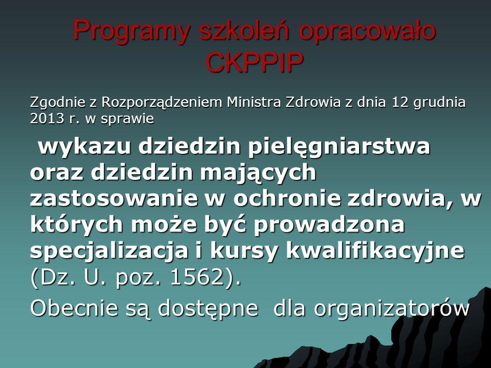 Programy szkoleń opracowało CKPPIP Zgodnie z Rozporządzeniem Ministra Zdrowia z dnia 12 grudnia 2013 r.